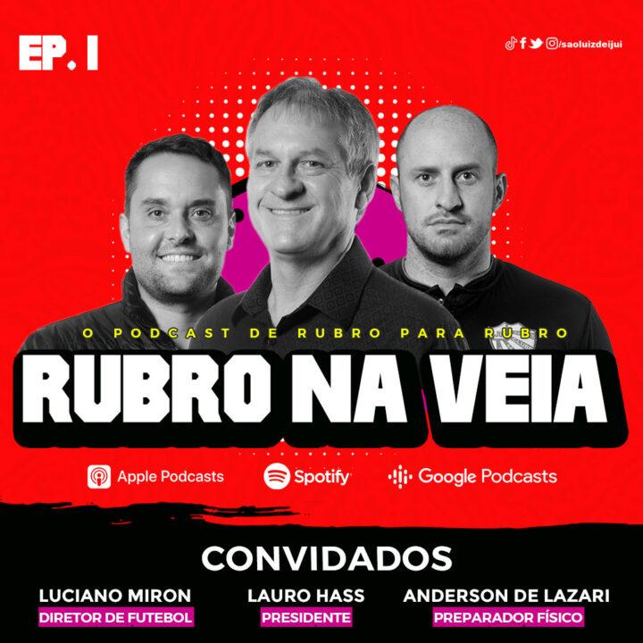 Rubro na Veia: está no ar o podcast do São Luiz