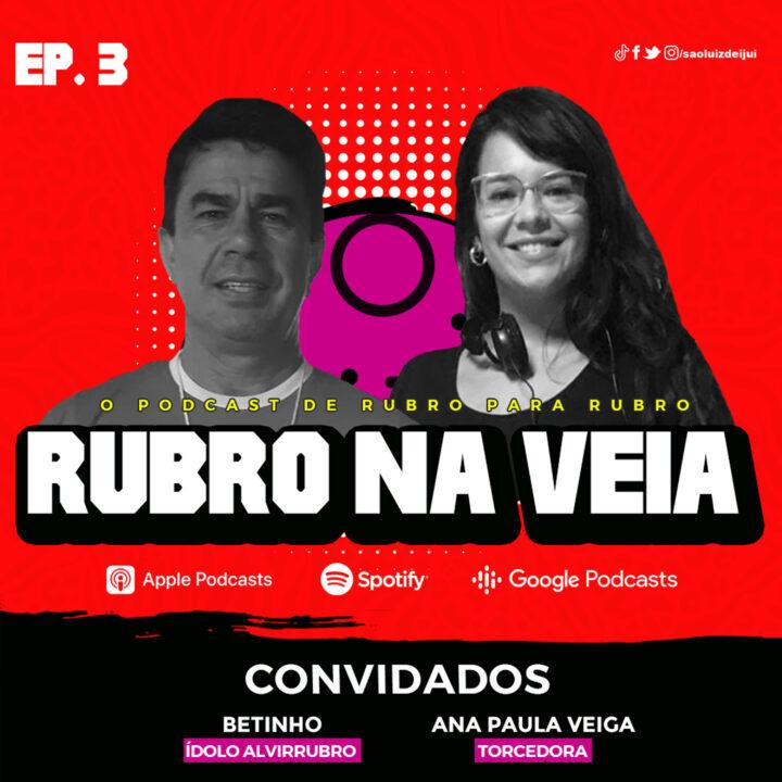 Podcast Rubro na Veia: duas histórias de amor pelo São Luiz